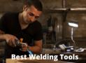 Best Tools For Welding